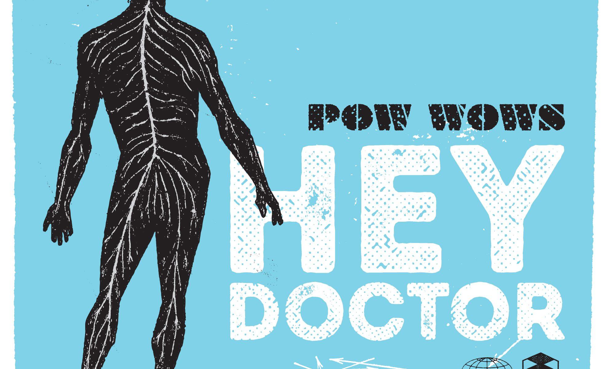 Pow Wows | Hey Doctor | 3hive.com