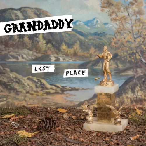 Grandaddy | Last Place | 3hive.com