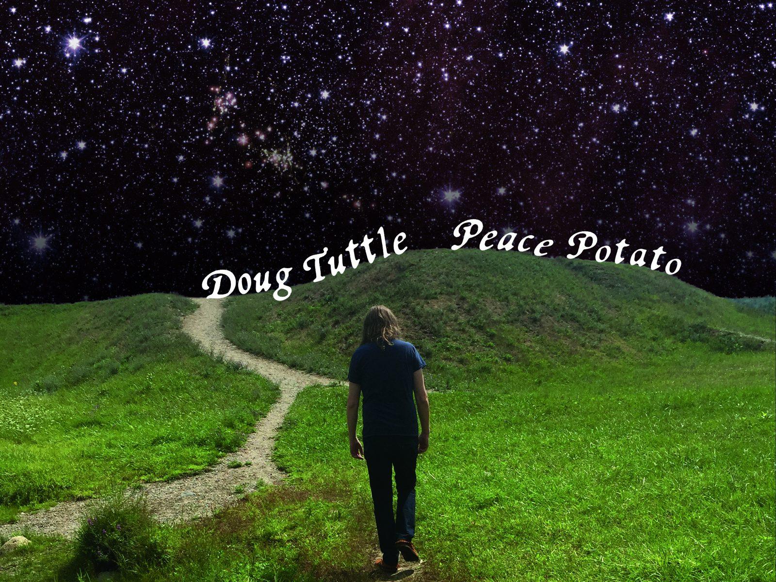 Doug Tuttle | Peace Potato | 3hive.com