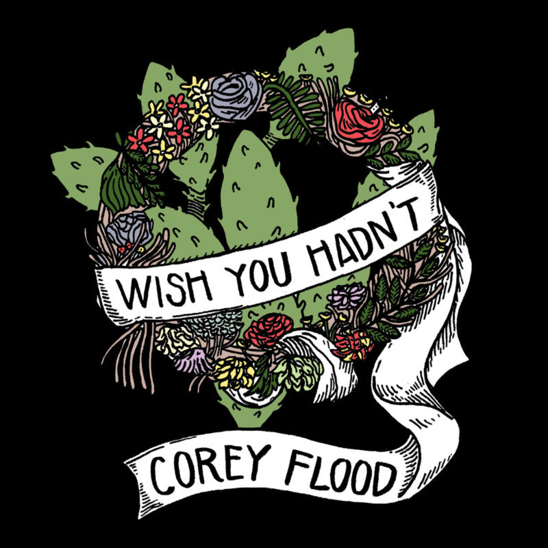 Corey Flood | Wish You Hadn't | 3hive.com